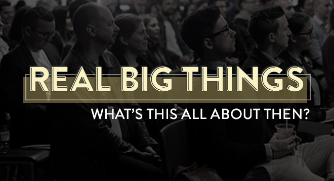 Real Big Things event